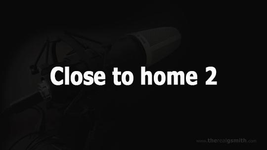 Close to home 2