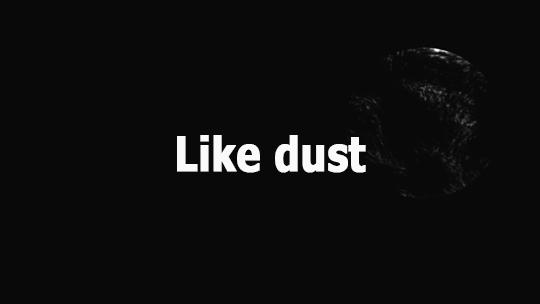 Like dust