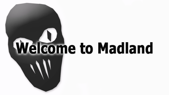 Welcome to Madland