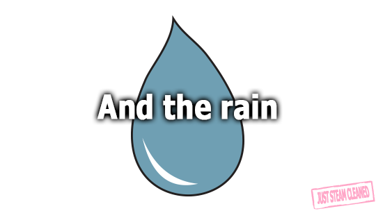 And the rain